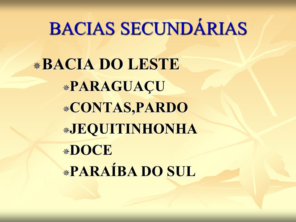 BACIAS SECUNDÁRIAS BACIA DO LESTE PARAGUAÇU CONTAS,PARDO JEQUITINHONHA