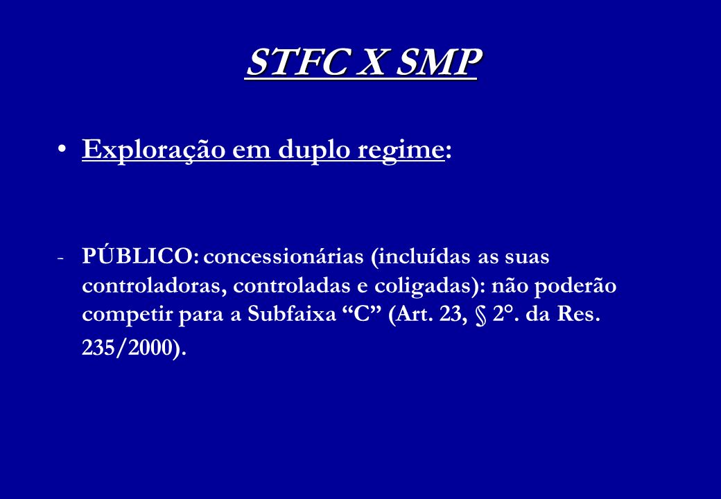 STFC X SMP Exploração em duplo regime: