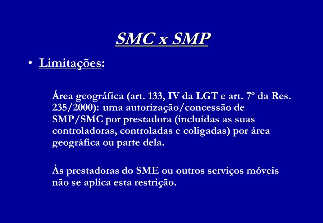 SMC x SMP Limitações: