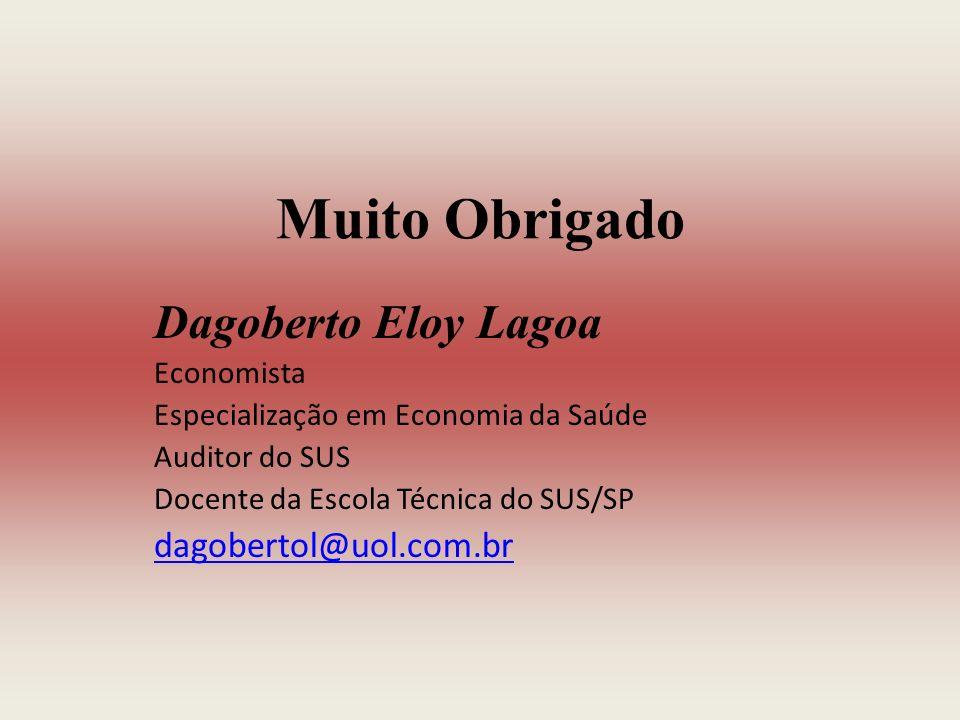 Muito Obrigado Dagoberto Eloy Lagoa dagobertol@uol.com.br Economista