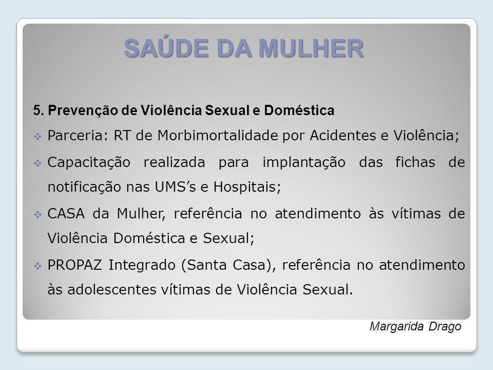 SAÚDE DA MULHER 5. Prevenção de Violência Sexual e Doméstica