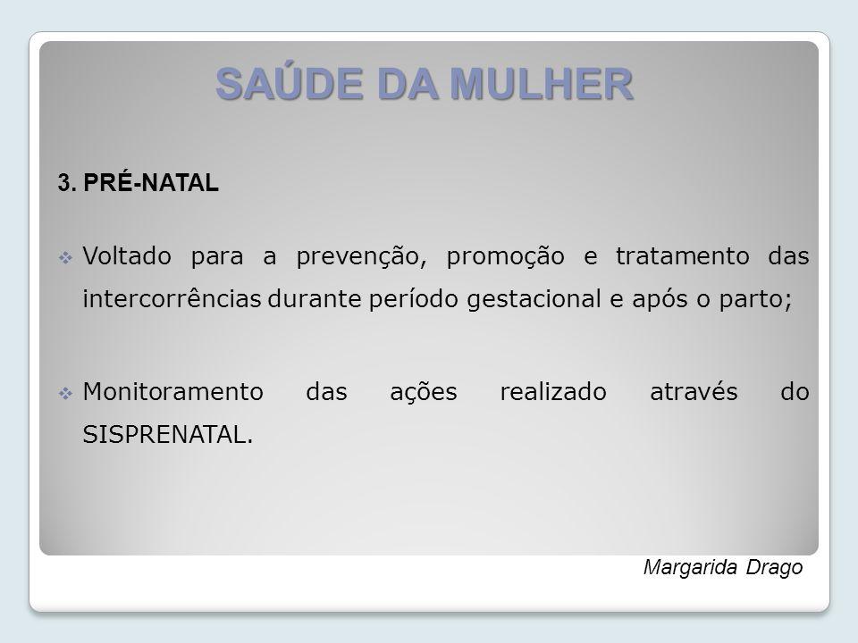 SAÚDE DA MULHER 3. PRÉ-NATAL