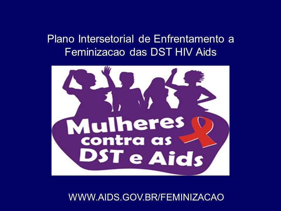 Plano Intersetorial de Enfrentamento a Feminizacao das DST HIV Aids