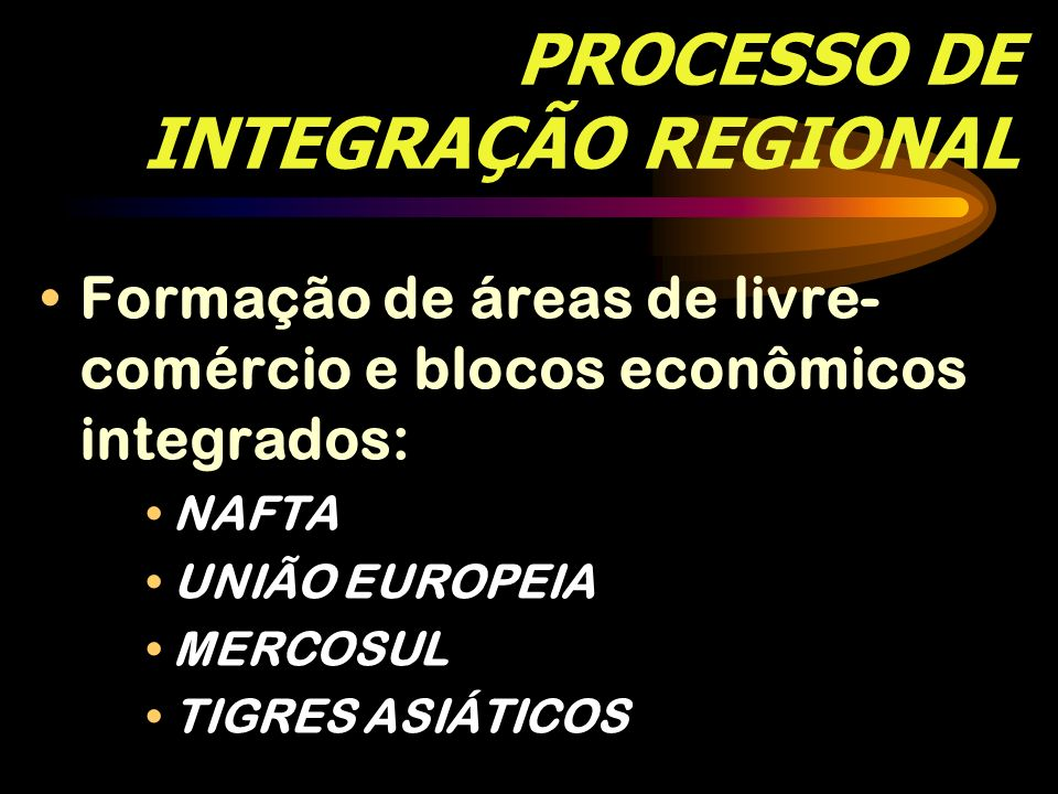 PROCESSO DE INTEGRAÇÃO REGIONAL