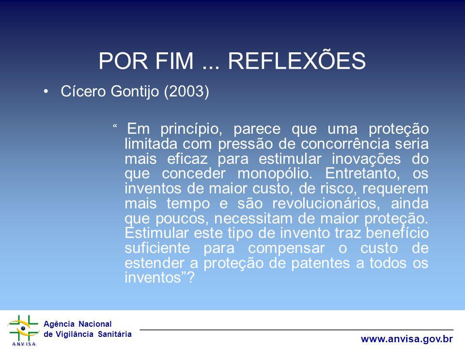 POR FIM ... REFLEXÕES Cícero Gontijo (2003)