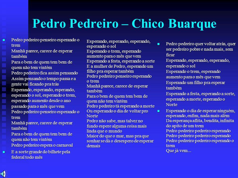 Pedro Pedreiro – Chico Buarque
