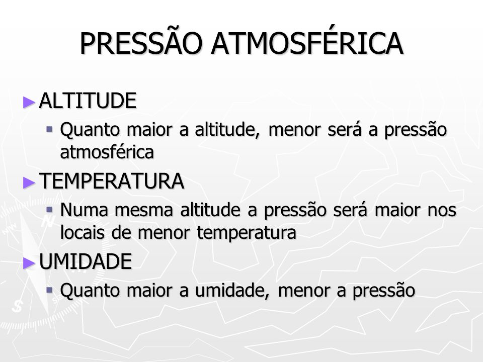 PRESSÃO ATMOSFÉRICA ALTITUDE TEMPERATURA UMIDADE