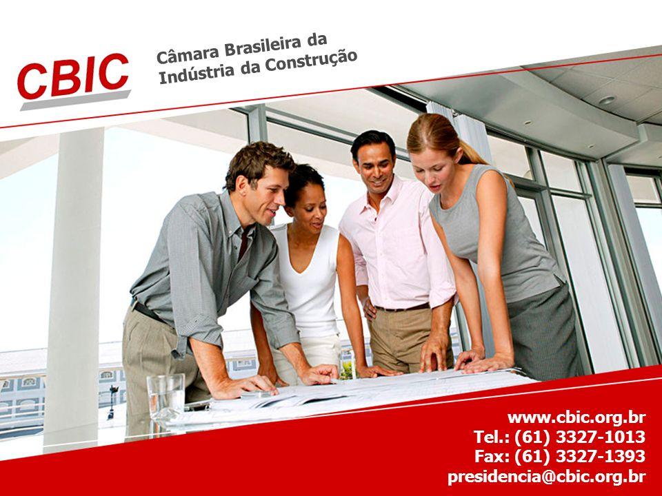 Câmara Brasileira daIndústria da Construção. www.cbic.org.br Tel.: (61) 3327-1013. Fax: (61) 3327-1393.