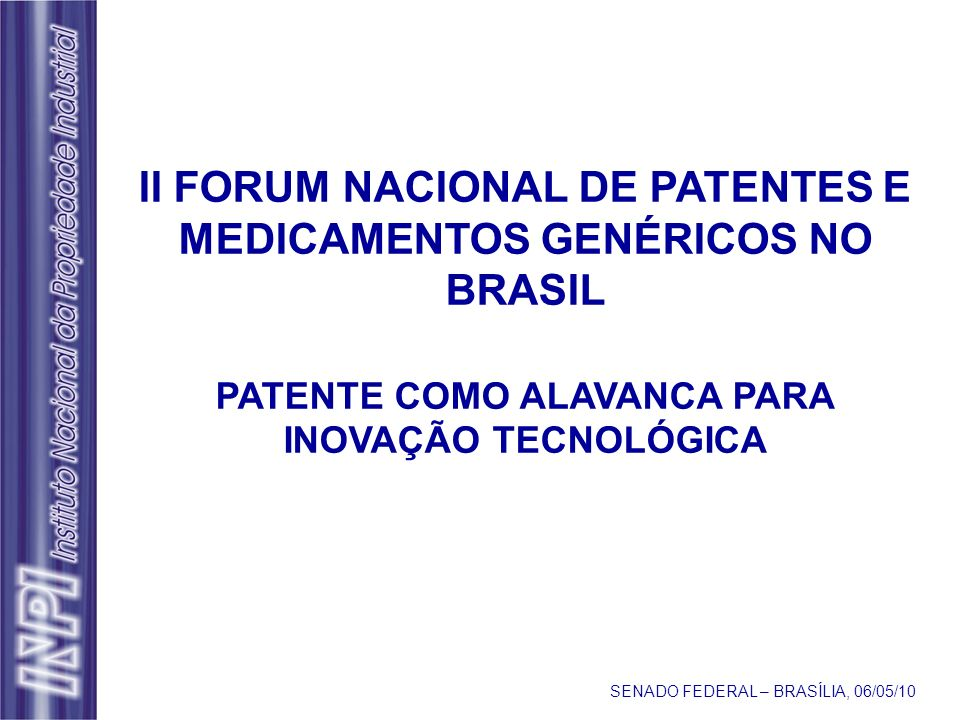 II FORUM NACIONAL DE PATENTES E MEDICAMENTOS GENÉRICOS NO BRASIL