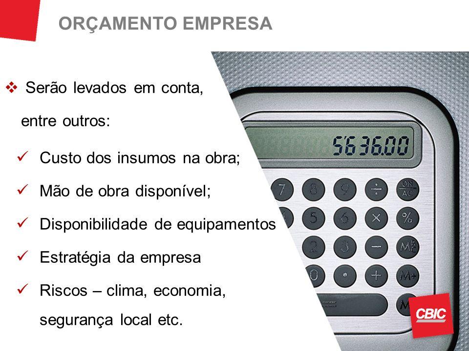 ORÇAMENTO EMPRESA Serão levados em conta, entre outros: