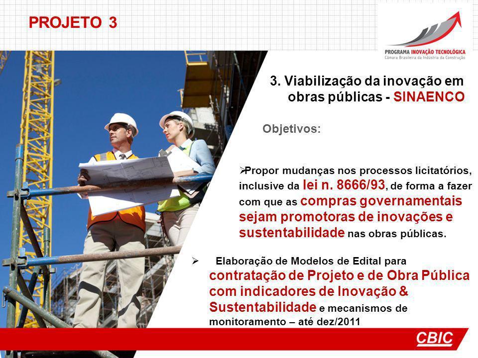 PROJETO 3 3. Viabilização da inovação em obras públicas - SINAENCO