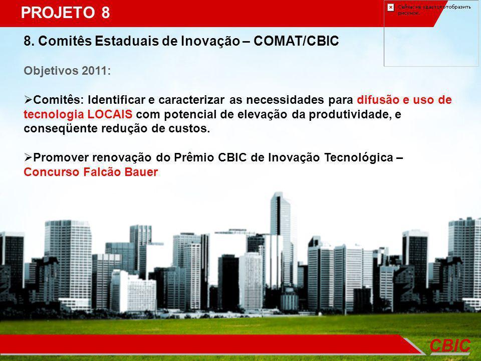 PROJETO 8 8. Comitês Estaduais de Inovação – COMAT/CBIC