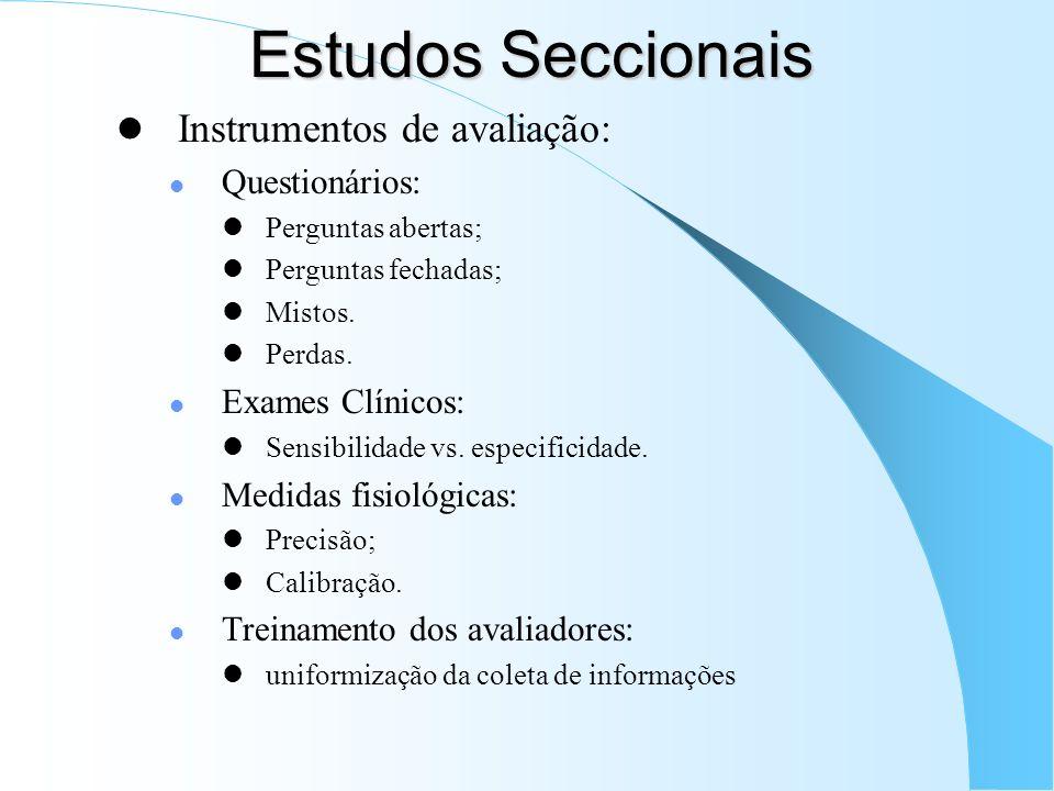 Estudos Seccionais Instrumentos de avaliação: Questionários: