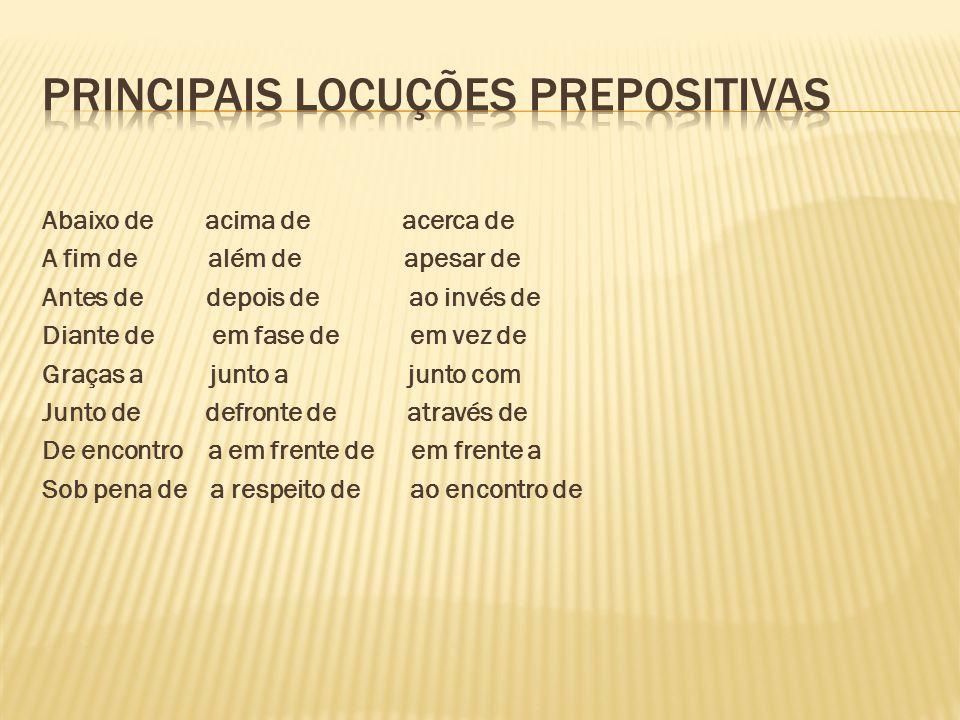 Principais Locuções Prepositivas