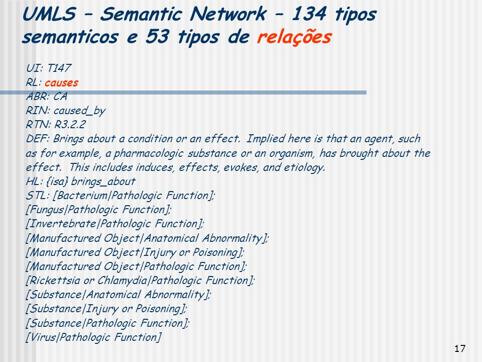 UMLS – Semantic Network – 134 tipos semanticos e 53 tipos de relações