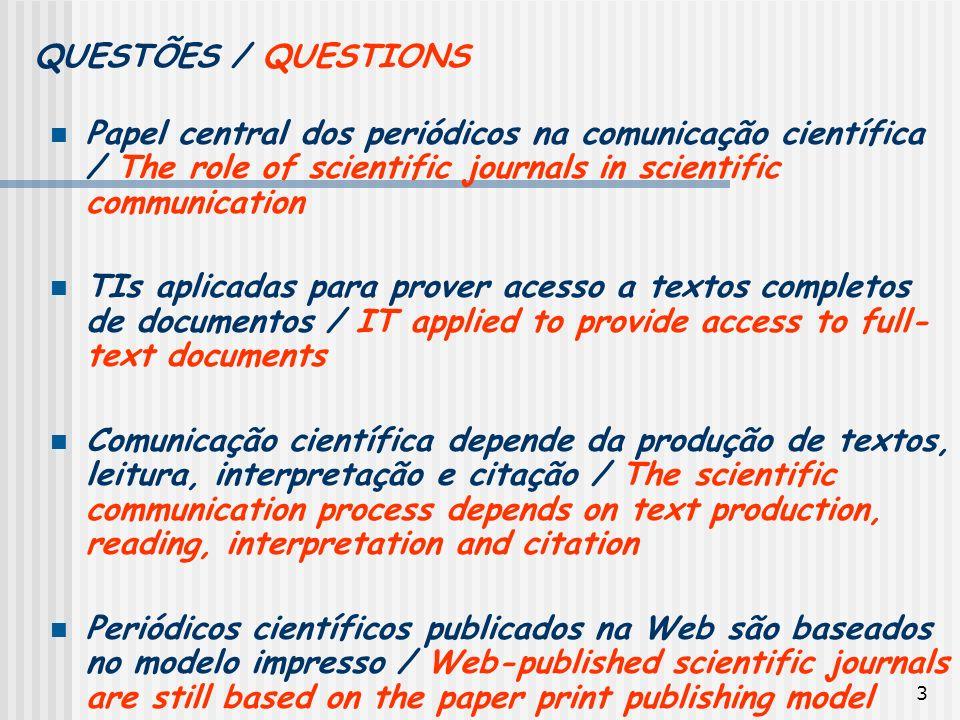 QUESTÕES / QUESTIONSPapel central dos periódicos na comunicação científica / The role of scientific journals in scientific communication.