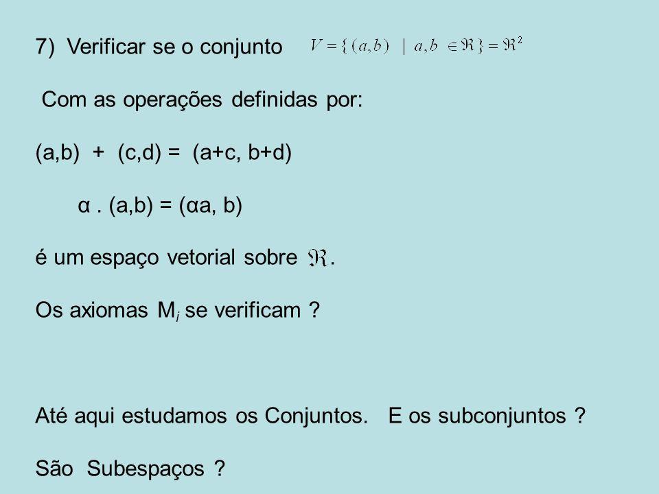 7) Verificar se o conjunto
