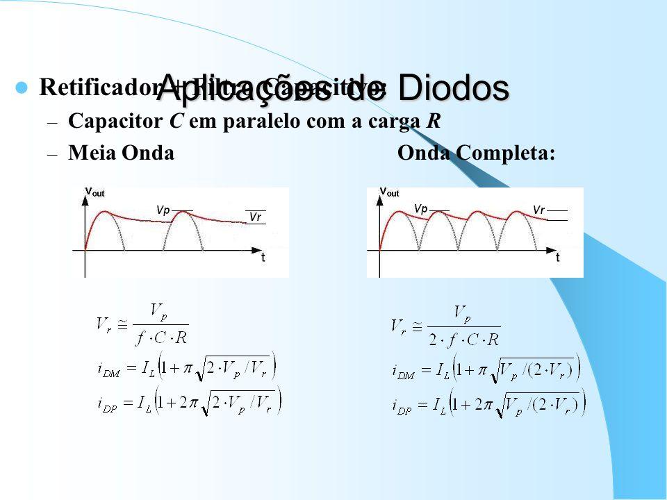 Aplicações de Diodos Retificador + Filtro Capacitivo: