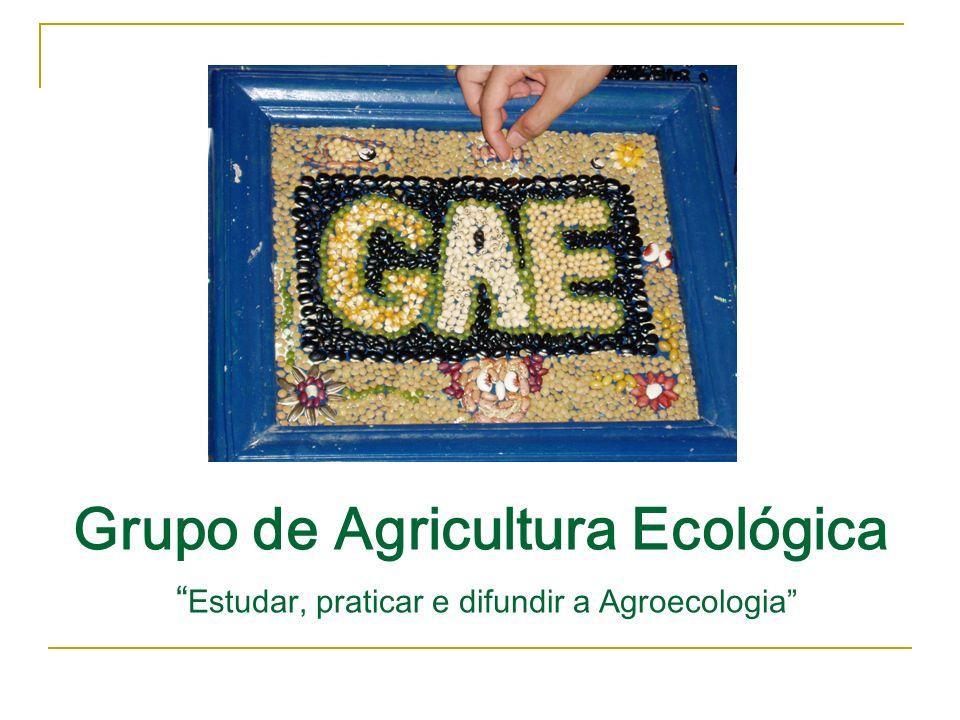 Grupo de Agricultura Ecológica Estudar, praticar e difundir a Agroecologia
