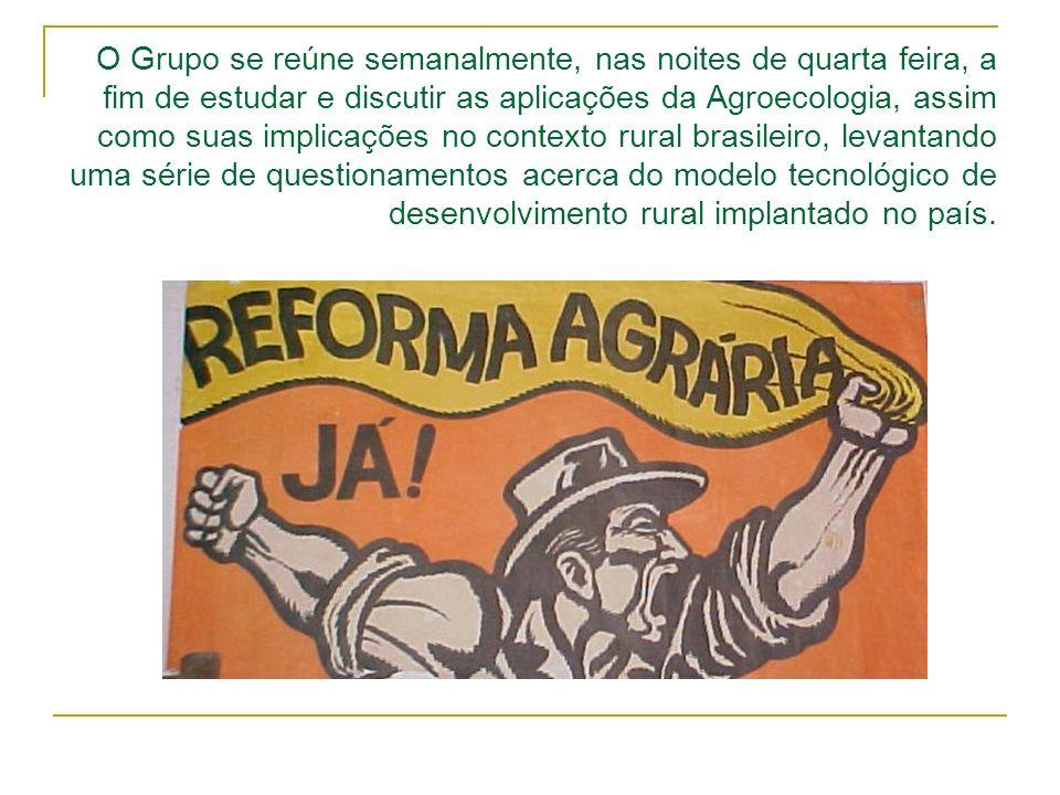 O Grupo se reúne semanalmente, nas noites de quarta feira, a fim de estudar e discutir as aplicações da Agroecologia, assim como suas implicações no contexto rural brasileiro, levantando uma série de questionamentos acerca do modelo tecnológico de desenvolvimento rural implantado no país.