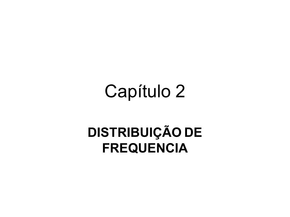DISTRIBUIÇÃO DE FREQUENCIA