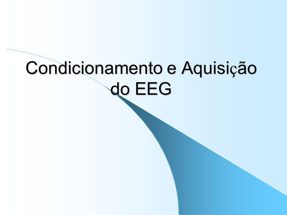 Condicionamento e Aquisição do EEG