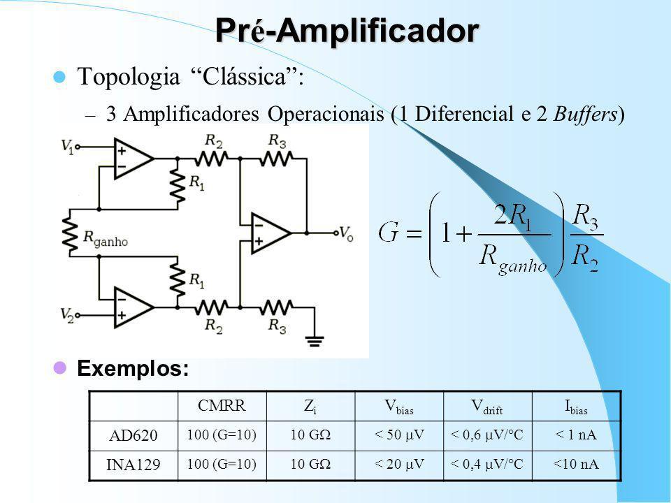 Pré-Amplificador Topologia Clássica :