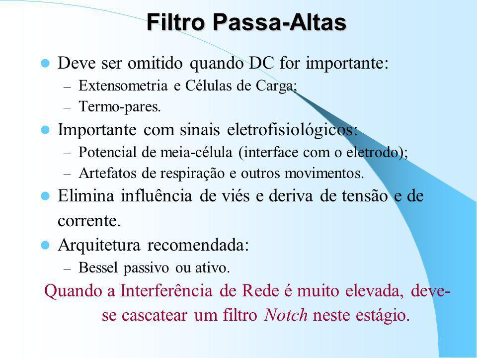 Filtro Passa-Altas Deve ser omitido quando DC for importante:
