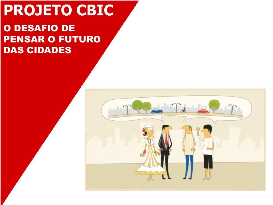 PROJETO CBIC O DESAFIO DE PENSAR O FUTURO DAS CIDADES 21