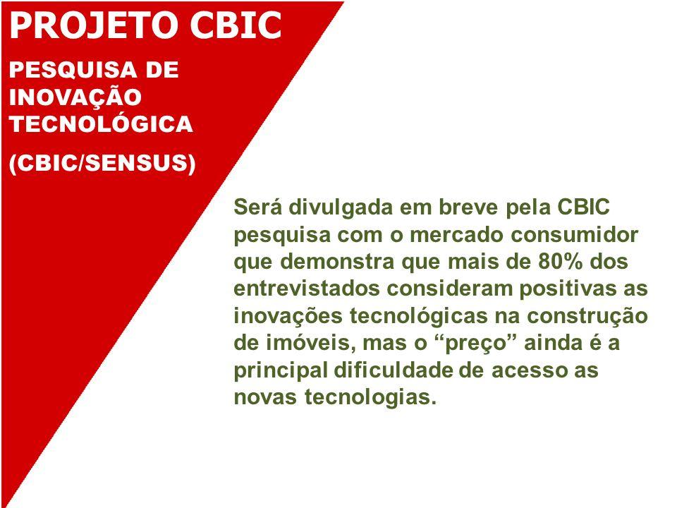 PROJETO CBIC PESQUISA DE INOVAÇÃO TECNOLÓGICA (CBIC/SENSUS)