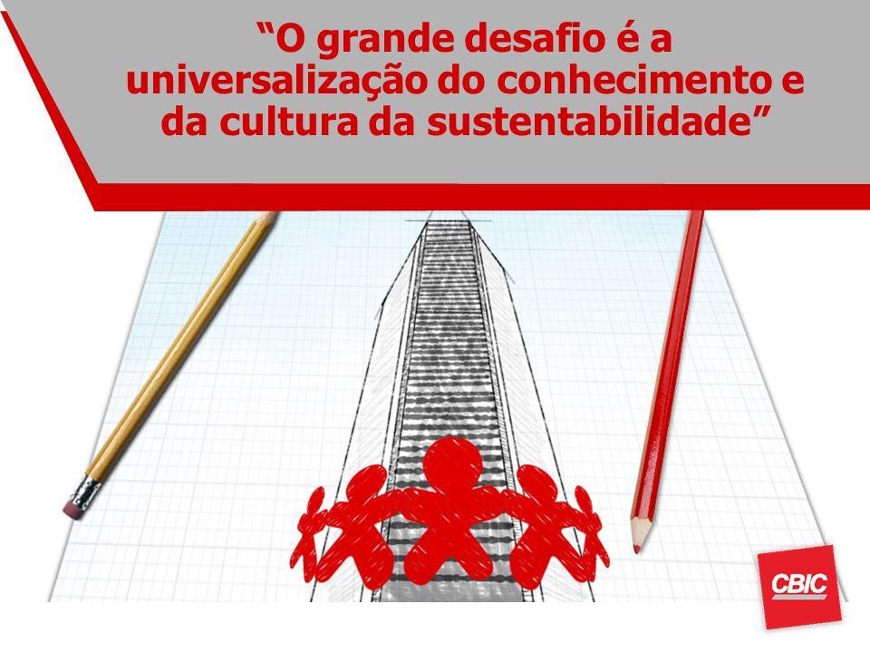 O grande desafio é a universalização do conhecimento e da cultura da sustentabilidade