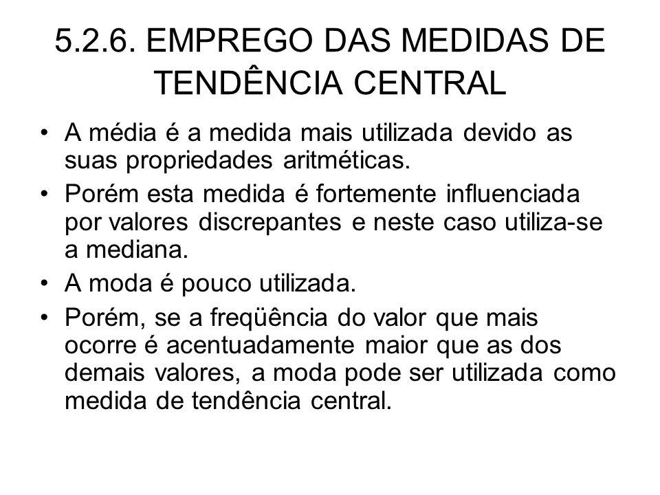 5.2.6. EMPREGO DAS MEDIDAS DE TENDÊNCIA CENTRAL