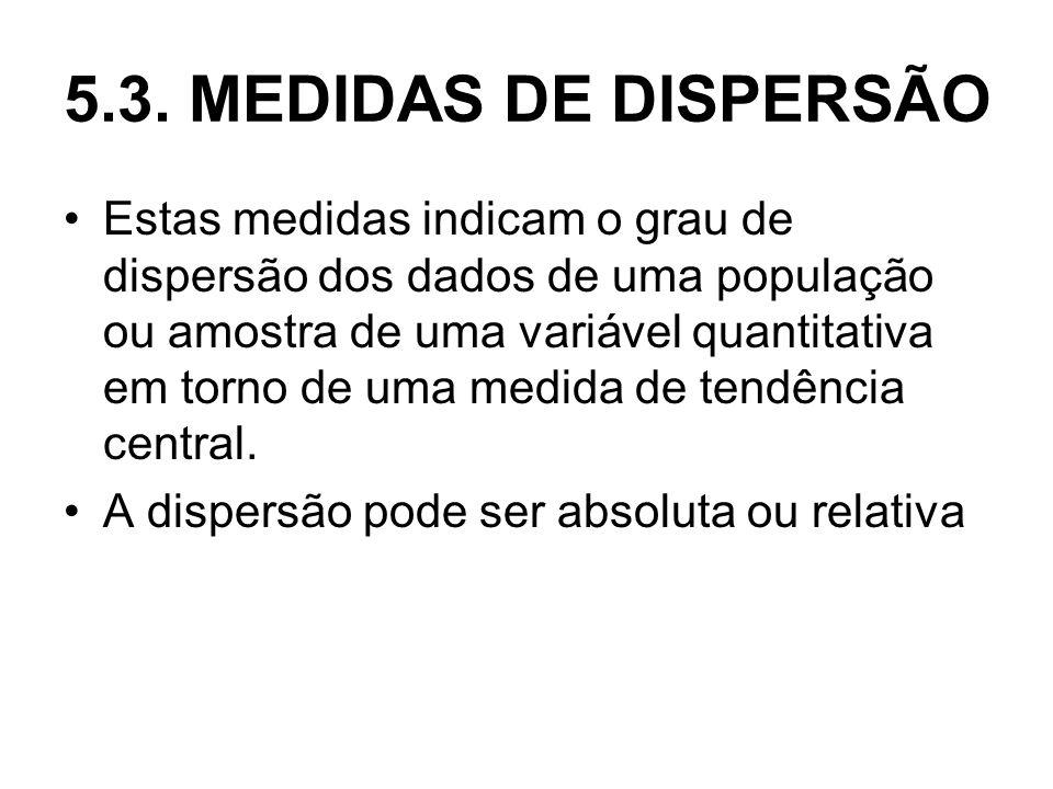 5.3. MEDIDAS DE DISPERSÃO
