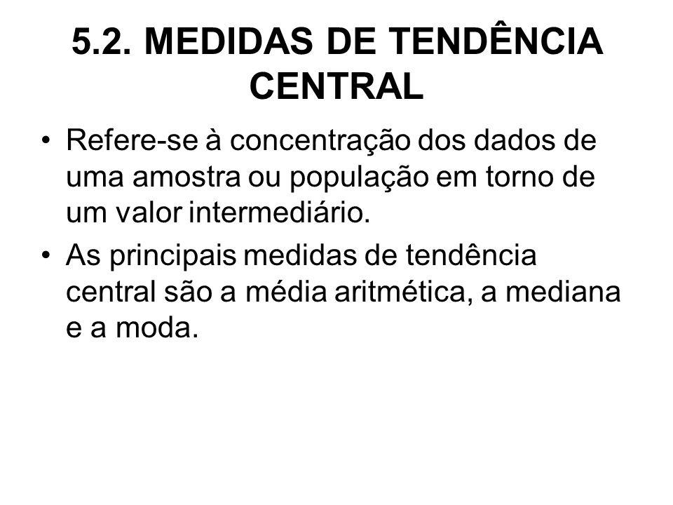 5.2. MEDIDAS DE TENDÊNCIA CENTRAL