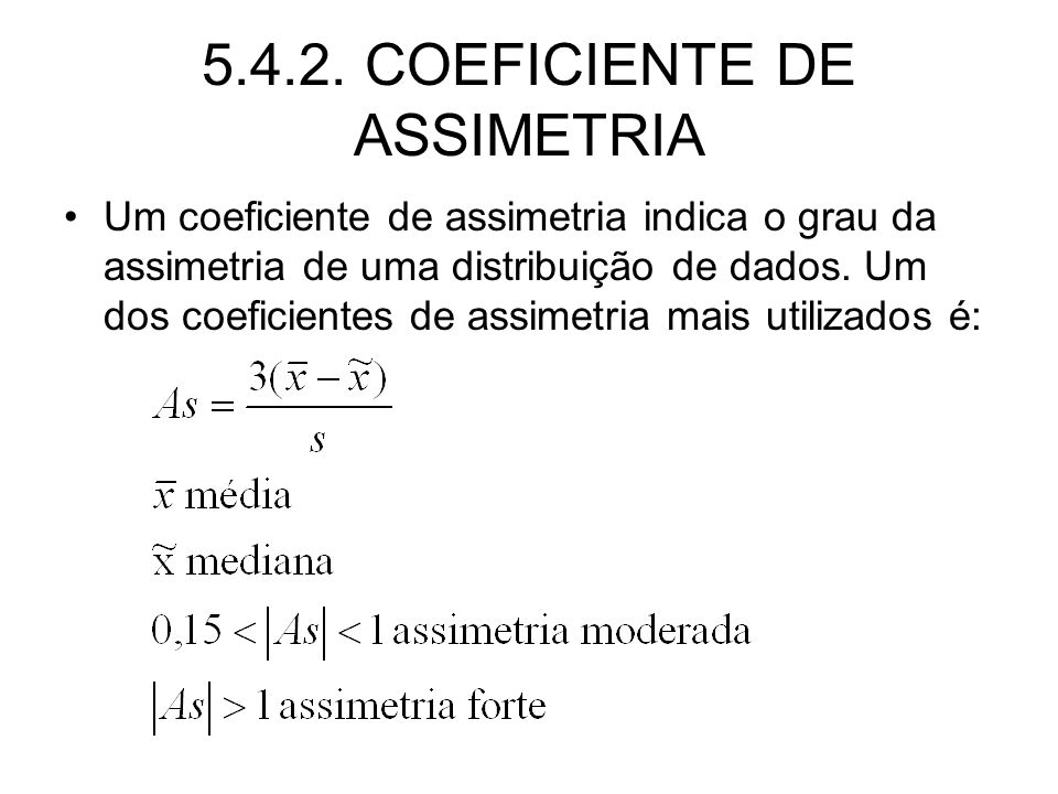 5.4.2. COEFICIENTE DE ASSIMETRIA