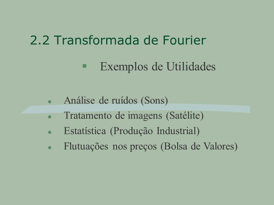 2.2 Transformada de Fourier