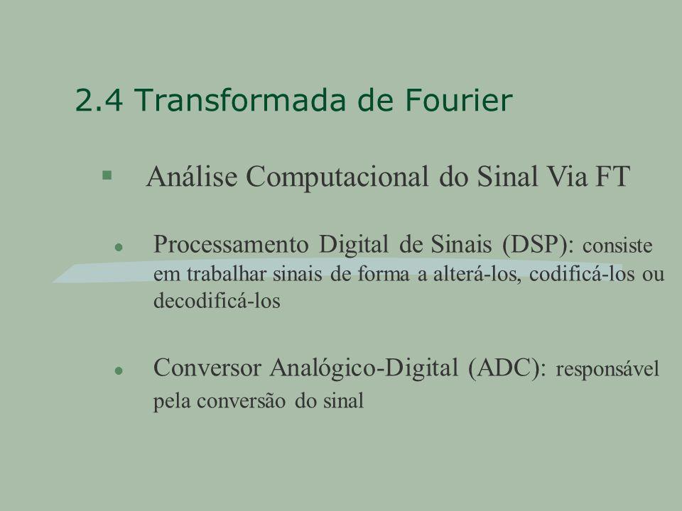 2.4 Transformada de Fourier