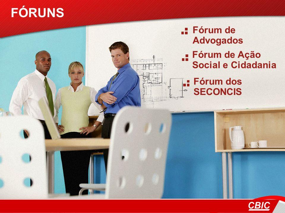 FÓRUNS Fórum de Advogados Fórum de Ação Social e Cidadania