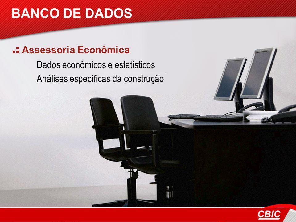 BANCO DE DADOS Assessoria Econômica Dados econômicos e estatísticos