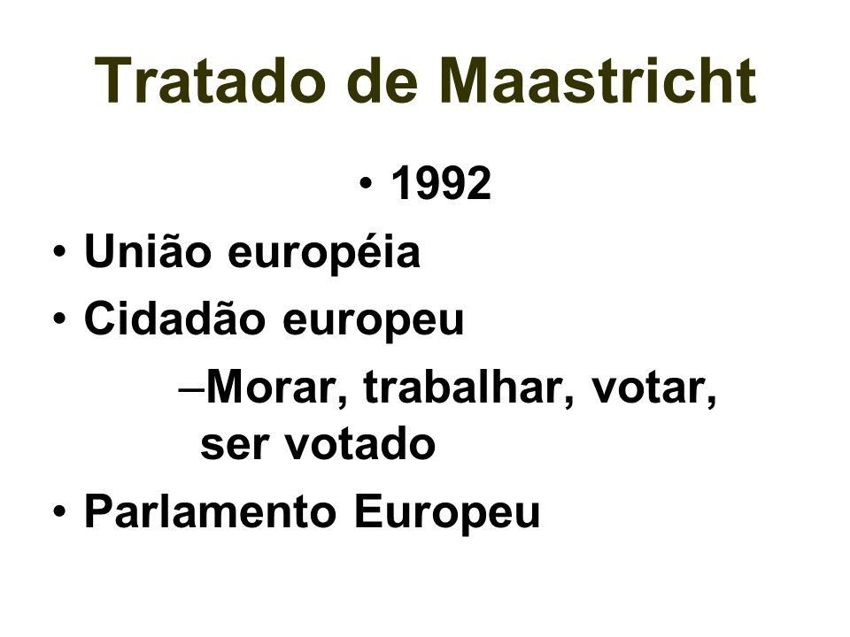 Tratado de Maastricht 1992 União européia Cidadão europeu