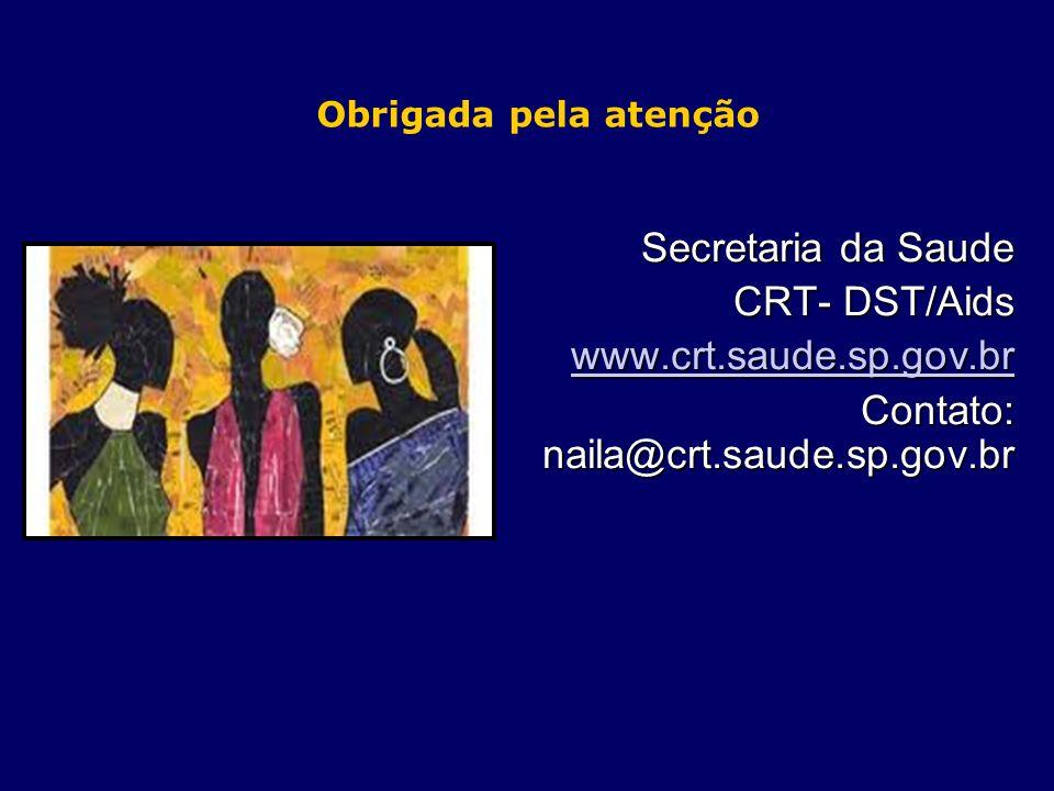 Contato: naila@crt.saude.sp.gov.br