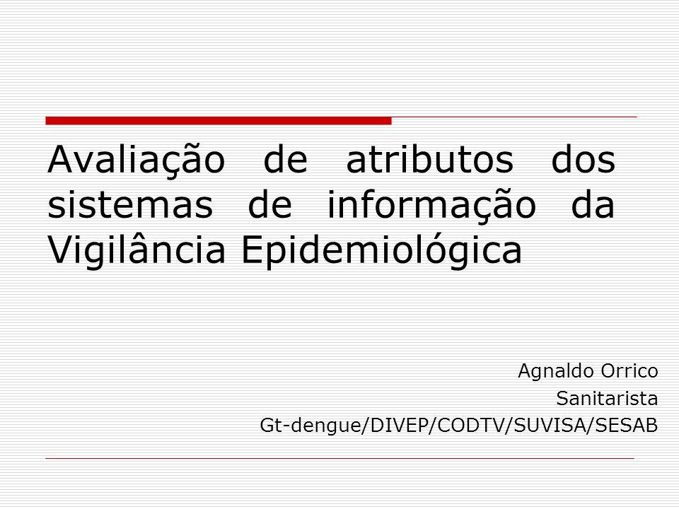 Agnaldo Orrico Sanitarista Gt-dengue/DIVEP/CODTV/SUVISA/SESAB