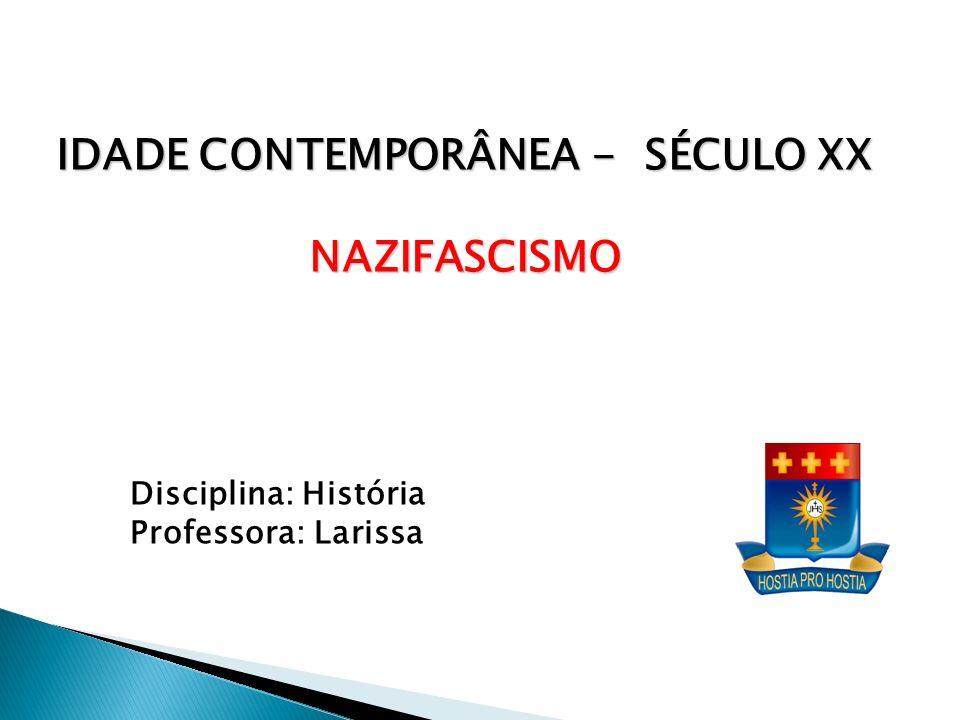 IDADE CONTEMPORÂNEA - SÉCULO XX