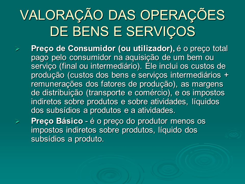 VALORAÇÃO DAS OPERAÇÕES DE BENS E SERVIÇOS
