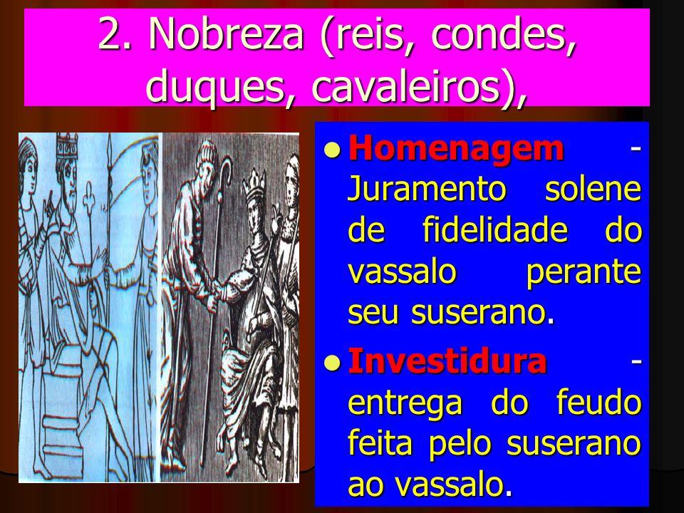 2. Nobreza (reis, condes, duques, cavaleiros),