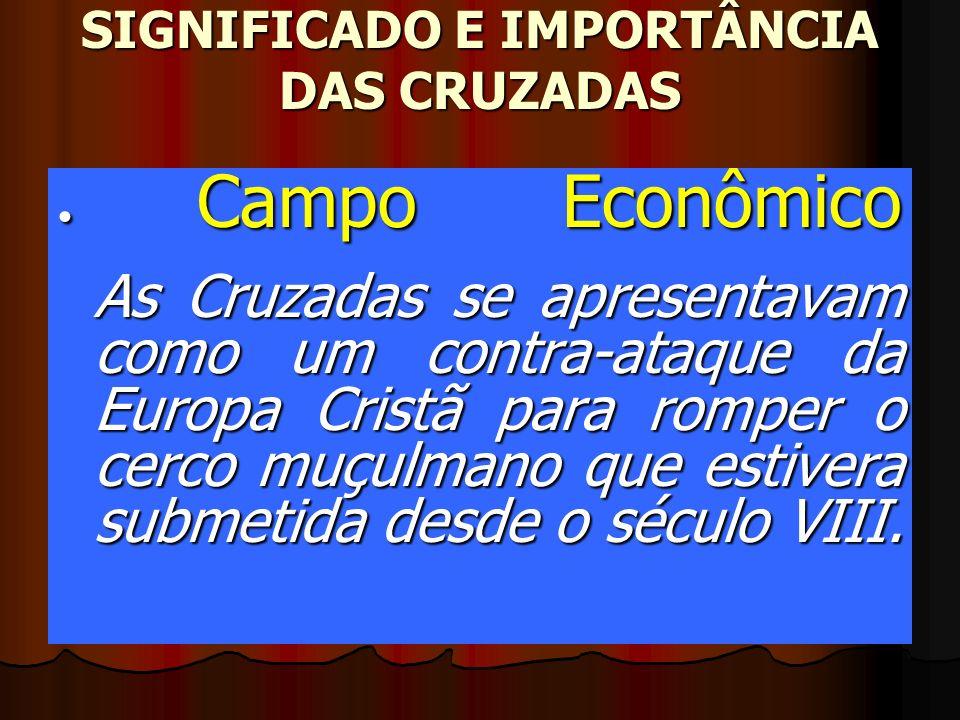 SIGNIFICADO E IMPORTÂNCIA DAS CRUZADAS