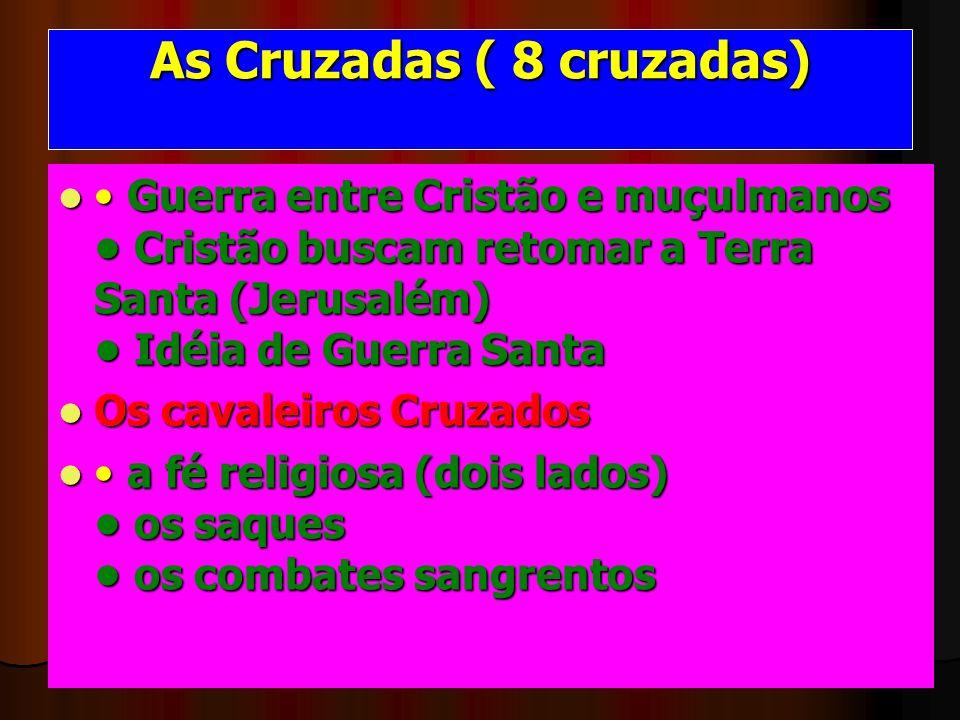 As Cruzadas ( 8 cruzadas)