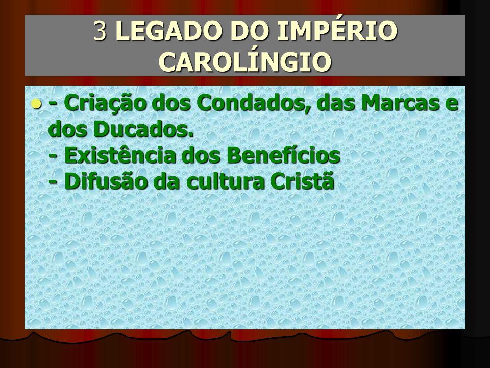 3 LEGADO DO IMPÉRIO CAROLÍNGIO