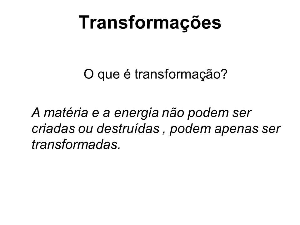 Transformações O que é transformação