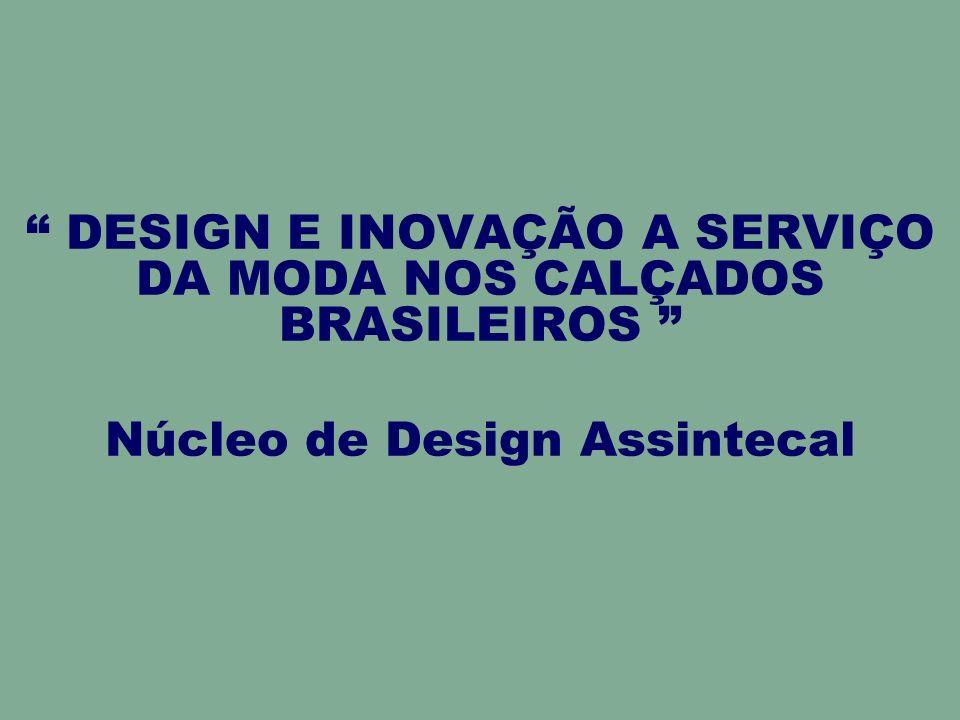 DESIGN E INOVAÇÃO A SERVIÇO DA MODA NOS CALÇADOS BRASILEIROS